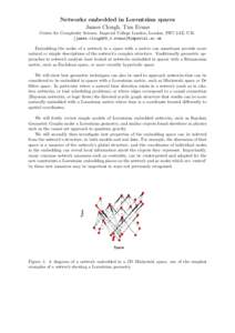 Networks embedded in Lorentzian spaces James Clough, Tim Evans Centre for Complexity Science, Imperial College London, London, SW7 2AZ, U.K. {james.clough09,t.evans}@imperial.ac.uk Embedding the nodes of a network in a s
