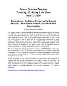 Space Science Seminar Tuesday, 2014 May 6 10:30am NSSTC/2096 Exploration of the Saturn System by the Cassini Mission: Observations with the Cassini Infrared Spectrometer