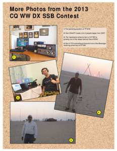 More Photos from the 2013 CQ WW DX SSB Contest 1.The operating position at TF3CW. 2. Dani EA4ATI made a lot of people happy from 5Z4T. 3. The impressive antenna farm of A71BX is growing out of the desert behind Dave K5GN