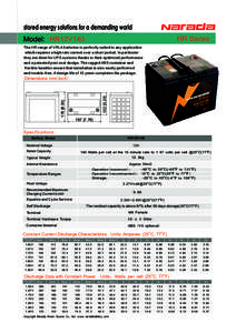 stored energy solutions for a demanding world HR Series Model: HR12V140 The HR range of VRLA batteries is perfectly suited to any application which requires a high rate current over a short period. In particular