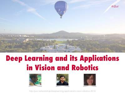 #dlvr  Deep Learning and its Applications in Vision and Robotics http://juxi.net/workshop/deeplearning-applications-vision-robotics-2015/