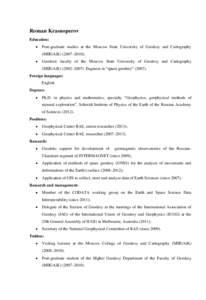 Roman Krasnoperov Education:  Post-graduate studies at the Moscow State University of Geodesy and Cartography (MIIGAiK–2010);