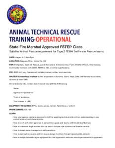 ANIMAL TECHNICAL RESCUE TRAINING-OPERATIONAL State Fire Marshal Approved FSTEP Class Satisfies Animal Rescue requirement for Type 2 FEMA Swiftwater Rescue teams DATE: August 6-7, 8am-5pm LOCATION: Duncans Mills / Monte R