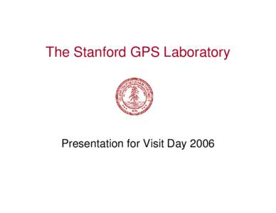 Microsoft PowerPoint - GPS Lab Overview at Stanford 0604.ppt