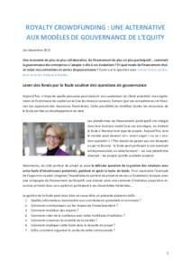 ROYALTY CROWDFUNDING : UNE ALTERNATIVE AUX MODÈLES DE GOUVERNANCE DE L'EQUITY 1er décembre 2015 Une économie de plus en plus collaborative, du financement de plus en plus participatif… comment la gouvernance des e