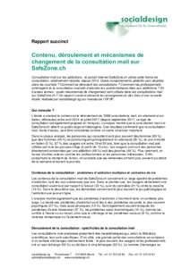 Rapport succinct  Contenu, déroulement et mécanismes de changement de la consultation mail sur SafeZone.ch Consultation mail sur les addictions : le portail Internet SafeZone.ch utilise cette forme de