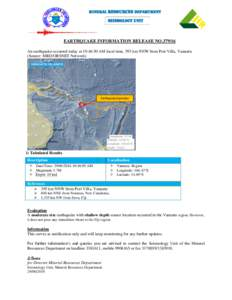 MINERAL RESOURCES DEPARTMENT  Seismology Unit EARTHQUAKE INFORMATION RELEASE NOAn earthquake occurred today at 10:46:50 AM local time, 395 km NNW from Port Villa, Vanuatu.