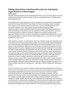 Shifting Urban Policies in Northern Africa after the 'Arab Spring' – Urgent Reactions or Real Changes? Raffael Beier Institute of Development Research and Development Policy, Ruhr-University Bochum, Germany and Int