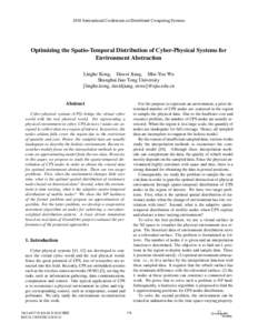 2010 International Conference on Distributed Computing Systems  Optimizing the Spatio-Temporal Distribution of Cyber-Physical Systems for Environment Abstraction Linghe Kong, Dawei Jiang, Min-You Wu Shanghai Jiao Tong Un