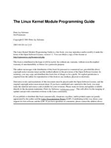 The Linux Kernel Module Programming Guide Peter Jay Salzman Ori Pomerantz Copyright © 2001 Peter Jay Salzman 2003−04−04 ver 2.4.0