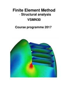Finite Element Method - Structural analysis VSMN30 Course programme 2017  Finite element method – Structural analysis