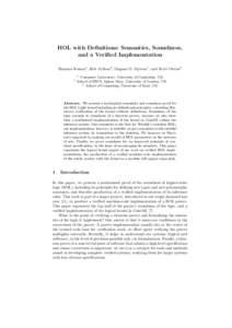 HOL with Definitions: Semantics, Soundness, and a Verified Implementation Ramana Kumar1 , Rob Arthan2 , Magnus O. Myreen1 , and Scott Owens3 2  1