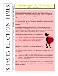 February 2015 edition Shasta county clerk/registrar of voters S h a s ta E l e c t i o n T i m e s  Show Provisional Ballots the love