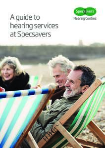 A guide to hearing services at Specsavers We have a hearing aid that knows when you're in your favourite restaurant