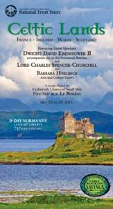FRANCE ◆ IRELAND ◆ WALES ◆ SCOTLAND Featuring Guest Speakers DWIGHT DAVID EISENHOWER II accompanies you to the Normandy Beaches and