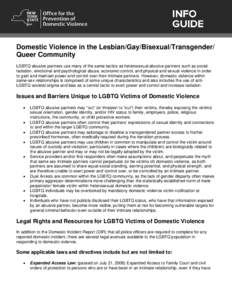 Domestic Violence in the Lesbian/Gay/Bisexual/Transgender/ Queer Community LGBTQ abusive partners use many of the same tactics as heterosexual abusive partners such as social isolation, emotional and psychological abuse,