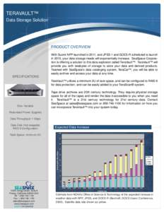 TERAVAULT™ Data Storage Solution PRODUCT OVERVIEW With Suomi NPP launched in 2011, and JPSS-1 and GOES-R scheduled to launch in 2015, your data storage needs will exponentially increase. SeaSpace Corporation is offerin