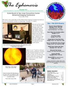 The Ephemeris December 2015 Volume 26 Number 04 - The Official Publication of the San Jose Astronomical Association SJAA Booth @ San Jose Convention Center Advanced Imaging Conference