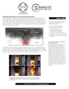 MODERN FIRE BEHAVIOR; FIRE DEVELOPMENT As a fire develops in a compartment the products of combustion, smoke and gases will form into layers according to temperature. The heated products of combustion and entrained air b
