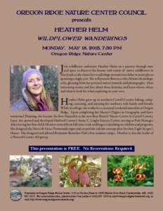 OREGON RIDGE NATURE CENTER COUNCIL presents HEATHER HELM WILDFLOWER WANDERINGS MONDAY, MAY 18, 2015, 7:30 PM