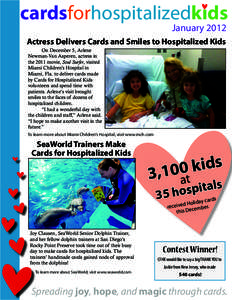 cardsforhospitalizedkids January 2012 Actress Delivers Cards and Smiles to Hospitalized Kids  On December 5, Arlene