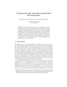 A Separation Logic with Data: Small Models and Automation? Jens Katelaan1 , Dejan Jovanovi´c2 , and Georg Weissenbacher1 1  TU Wien, Vienna, Austria