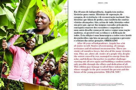 TODOS 8 – Em 40 anos de independência, Angola tem muitas histórias para contar. Histórias de superação, de coragem, de resistência e de reconstrução nacional. São histórias que falam de perdas, mas ta
