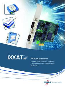 PC/CAN Interfaces Connect CAN, CAN FD-, CANopen, DeviceNet and SAE J1939 systems to your PC  Example: PC/CAN interfaces for analysis and control