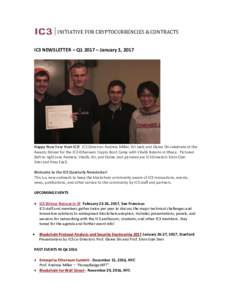 INITIATIVE FOR CRYPTOCURRENCIES & CONTRACTS IC3 NEWSLETTER – Q1 2017 – January 3, 2017 Happy New Year from IC3! IC3 Directors Andrew Miller, Ari Juels and Elaine Shi celebrate at the Awards Dinner for the IC3-Etherue