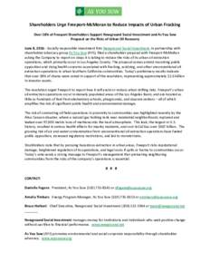 Shareholders Urge Freeport-McMoran to Reduce Impacts of Urban Fracking Over 18% of Freeport Shareholders Support Newground Social Investment and As You Sow Proposal on the Risks of Urban Oil Recovery June 8, Socia