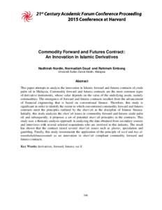 Commodity Forward and Futures Contract: An Innovation in Islamic Derivatives Nadhirah Nordin, Normadiah Daud and Rahimah Embong Universiti Sultan Zainal Abidin, Malaysia  Abstract