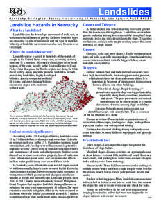Landslides Kentucky Geological Survey • University of Kentucky, Lexington • FACT SHEET Landslide Hazards in Kentucky  Causes and Triggers: