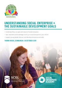 Understanding Social Enterprise & the Sustainable Development Goals •Understand key concepts and values of social enterprise •Gain vital skills and knowledge to set up a social enterprise in your school •S