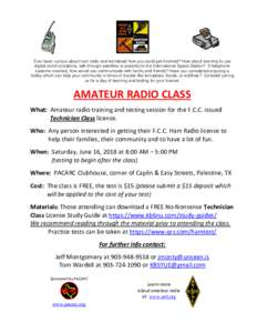 Ever been curious about ham radio and wondered how you could get involved? How about learning to use digital communications, talk through satellites or possibly to the International Space Station? If telephone systems cr