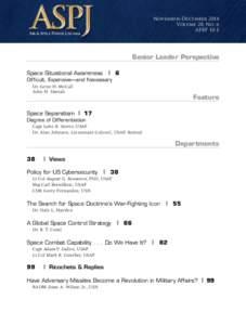 November–December 2014 Volume 28, No. 6 AFRP 10-1 Senior Leader Perspective Space Situational Awareness ❙ 6
