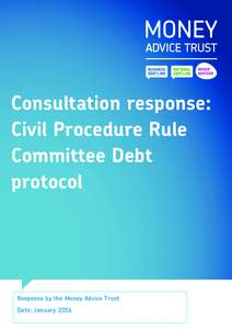 Consultation response: Civil Procedure Rule Committee Debt protocol  Response by the Money Advice Trust