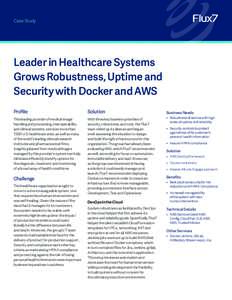 Case Study  Leader in Healthcare Systems Grows Robustness, Uptime and Security with Docker and AWS Profile: