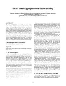 Smart Meter Aggregation via Secret-Sharing George Danezis, Cédric Fournet, Markulf Kohlweiss, Santiago Zanella-Béguelin Microsoft Research, Cambridge, UK {gdane,fournet,markulf,santiago}@microsoft.com