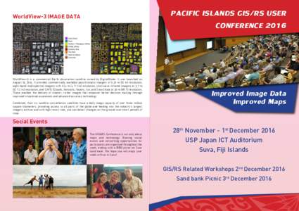 PACIFIC ISLANDS GIS/RS USER CONFERENCE 2016 WorldView-3 IMAGE DATA  WorldView-3 is a commercial Earth observation satellite owned by DigitalGlobe. It was launched on