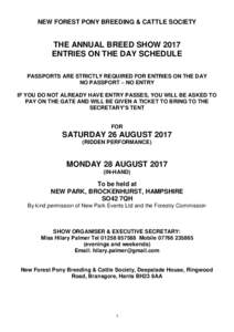 NEW FOREST PONY BREEDING & CATTLE SOCIETY  THE ANNUAL BREED SHOW 2017 ENTRIES ON THE DAY SCHEDULE PASSPORTS ARE STRICTLY REQUIRED FOR ENTRIES ON THE DAY NO PASSPORT – NO ENTRY