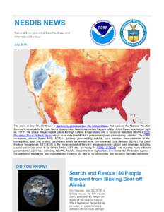 NESDIS NEWS National Environmental Satellite, Data, and Information Service JulyThe week of July 18, 2016 saw a heat wave sweep across the United States, that caused the National Weather
