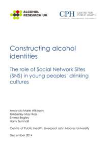 news constructing alcohol identities role social network sites young peoples drinking cultures