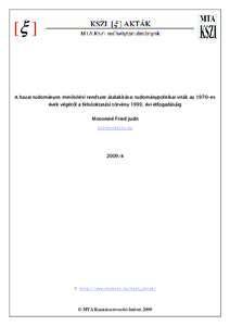 [ξ ]  A hazai tudományos minısítési rendszer átalakítása: tudománypolitikai viták az 1970-es évek végétıl a felsıoktatási törvény 1993. évi elfogadásáig Mosoniné Fried Judit