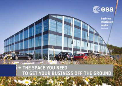 → THE SPACE YOU NEED TO GET YOUR BUSINESS OFF THE GROUND CONTENT  Space technology is leading edge technology with very high