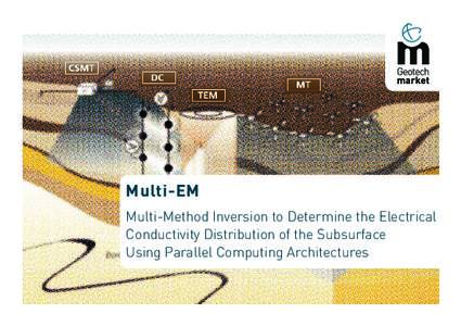 Multi-EM Multi-Method Inversion to Determine the Electrical Conductivity Distribution of the Subsurface Using Parallel Computing Architectures  Multi-EM