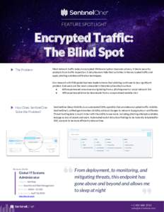 FEATURE SPOTLIGHT  Encrypted Traffic: The Blind Spot The Problem