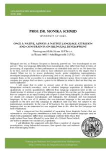 LINGUISTISCHES KOLLOQUIUM (LK) SOSE 2016 PROF. DR. MONIKA SCHMID University of essex Once a native, always a native? Language attrition