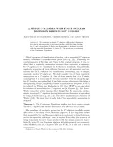 A SIMPLE C∗ -ALGEBRA WITH FINITE NUCLEAR DIMENSION WHICH IS NOT Z-STABLE ILIJAS FARAH, DAN HATHAWAY, TAKESHI KATSURA, AND AARON TIKUISIS Abstract. We construct a simple C∗ -algebra with nuclear dimension zero that is
