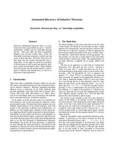 Automated Discovery of Inductive Theorems Keywords: theorem proving and knowledge acquisition Abstract Inductive mathematical theorems have, as a rule, historically been quite dif cult to prove – both for