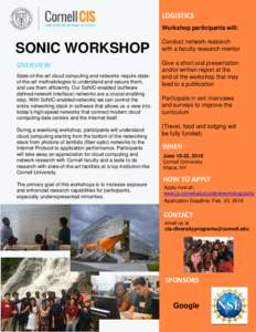 LOGISTICS Workshop participants will: SONIC WORKSHOP OVERVIEW State-of-the-art cloud computing and networks require stateof-the-art methodologies to understand and secure them,